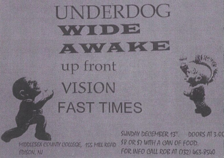 Underdog-Wide Awake-Up Front-Vision-Fast Times @ Edison NJ 12-13-98