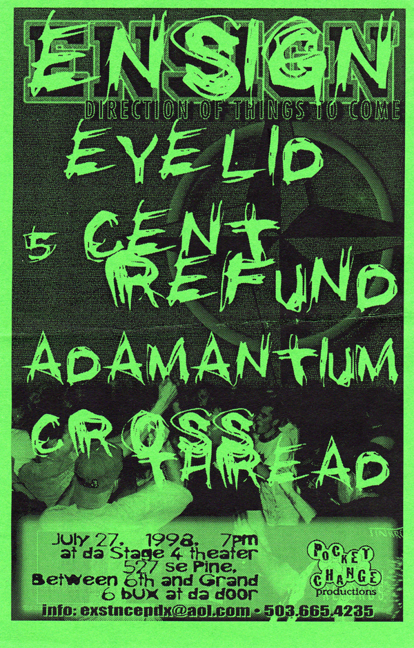 Ensign-Eyelid-5 Cent Refund-Adamantium-Cross Thread @ Portland OR 7-27-98