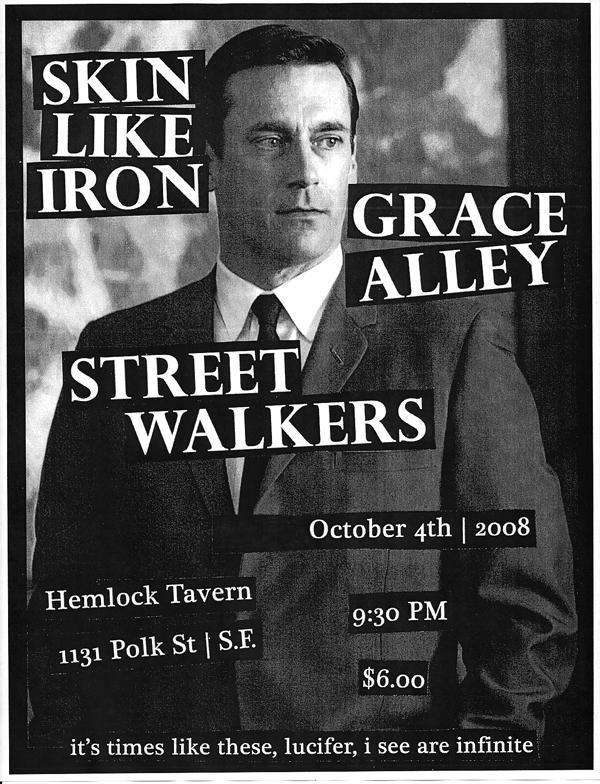 Skin Like Iron-Grace Alley-Street Walkers @ San Francisco CA 10-4-08