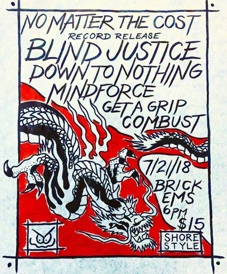 Blind Justice-Down To Nothing-Mind Force-Get A Grip-Combust @ Brick NJ 7-21-18