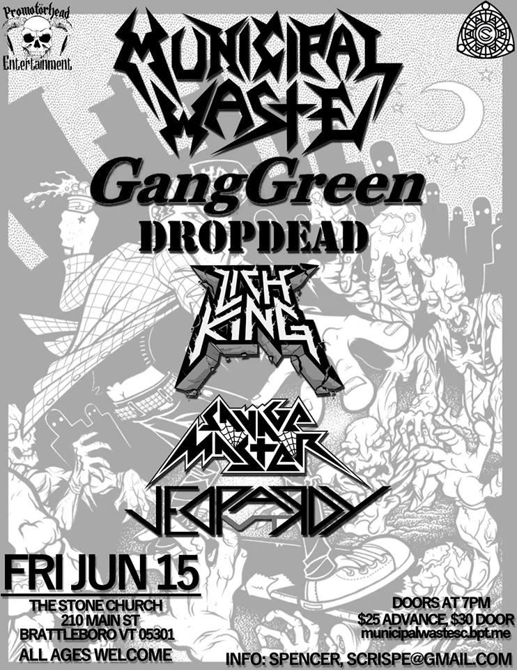 Municipal Waste-Gang Green-DropDead-Lich King @ Brattleboro VT 6-15-18