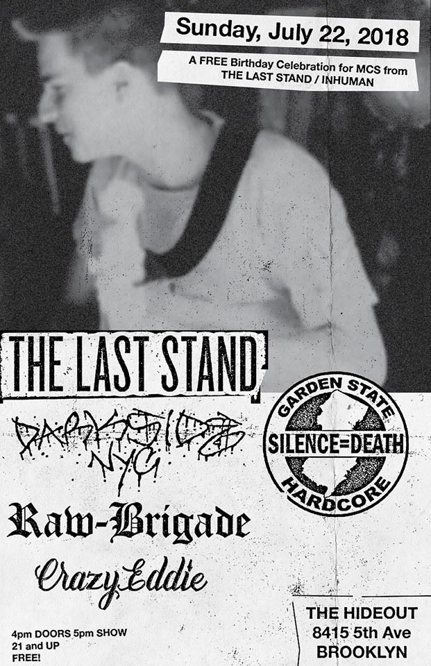 The Last Stand-Darkside NYC-Raw Brigade-Crazy Eddie @ Brooklyn NY 7-22-18