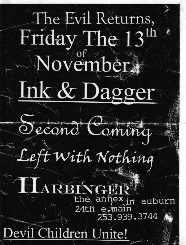 Ink & Dagger-Second Coming-Left With Nothing-Harbinger @ Auburn MI 11-13-98