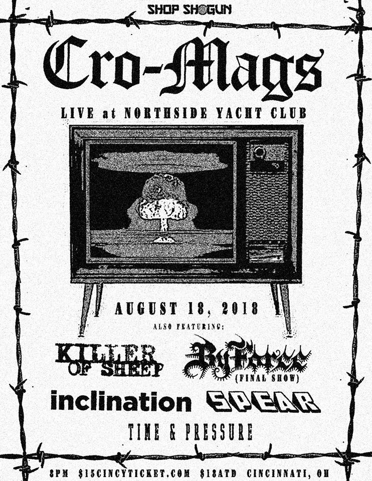Cro Mags-Killer Of Sheep-By Force-Inclination-Spear-Time & Pressure @ Cincinnati OH 8-18-18