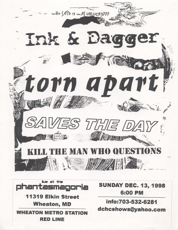 Ink & Dagger-Torn Apart-Saves The Day-Kill The Man Who Questions @ Wheaton MD 12-13-98