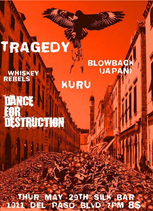 Tragedy-Whiskey Revels-Kuru-Dance For Destruction-Blow Back @ Sacramento CA 5-29-08