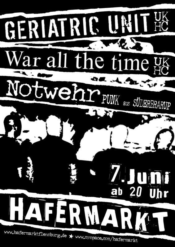 Geriatric Unit-War All The Time-Notwehr @ Hafermarkt Germany 6-7-08