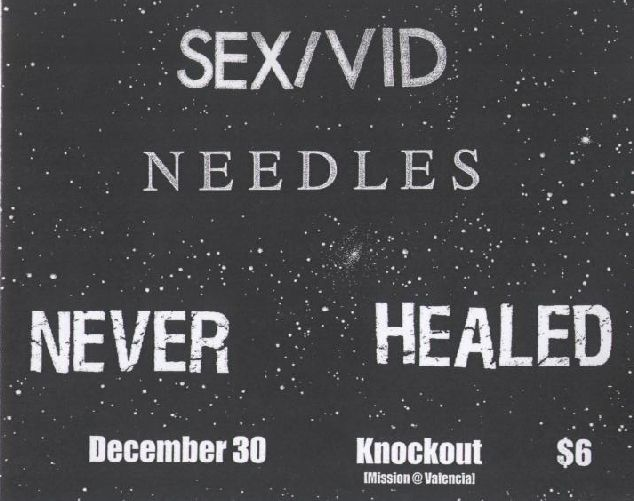 Sex Vid-Needles-Never Healed @ Valencia CA 12-30-08