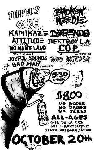 Tipper's Gore-Kamikaze Attitude-No Man's Land-Broken Needle-Destroy LA @ Santa Barbara CA 10-20-08