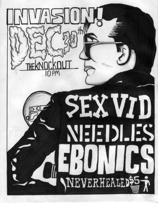 Invasion-Sex Vid-Needles-Ebonics-Never Healed @ Valencia CA 12-30-08