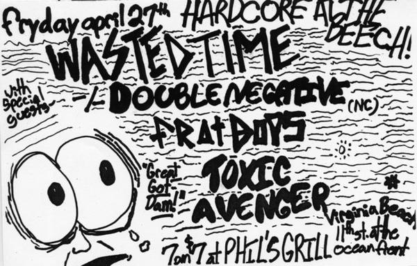 Wasted Time-Double Negative-Frat Days-Toxic Avenger @ Virginia Beach VA 4-27-08
