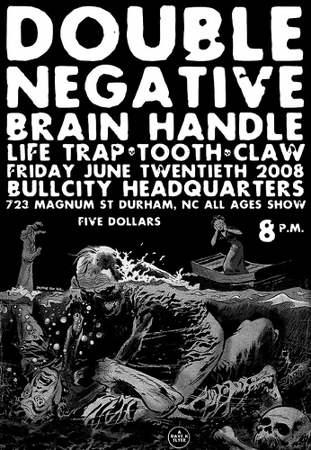 Double Negative-Brain Handle-Life Trap-Tooth Claw @ Durham NC 6-20-08