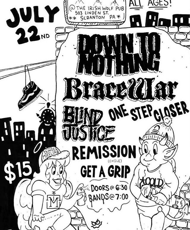 Down To Nothing-Brace War-Blind Justice-One Step Closer-Remission-Get A Grip @ Scranton PA 7-22-18