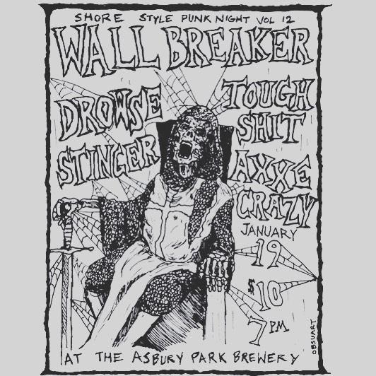 Wall Breaker-Drowse-Stinger-Tough Shit-Axxe Crazy @ Asbury Park NJ 1-19-19