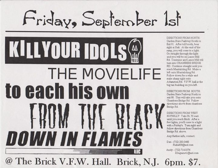 Kill Your Idols-The Movie Life-To Each His Own-From The Black-Down In Flames @ Brick NJ 9-1-99