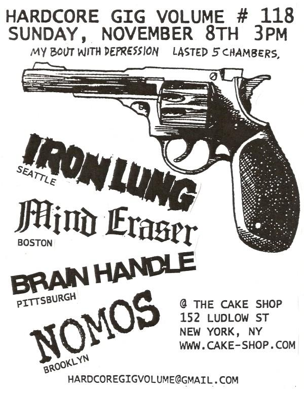 Iron Lung-Mind Eraser-Brain Handle-Nomos @ Brooklyn NY 11-8-09