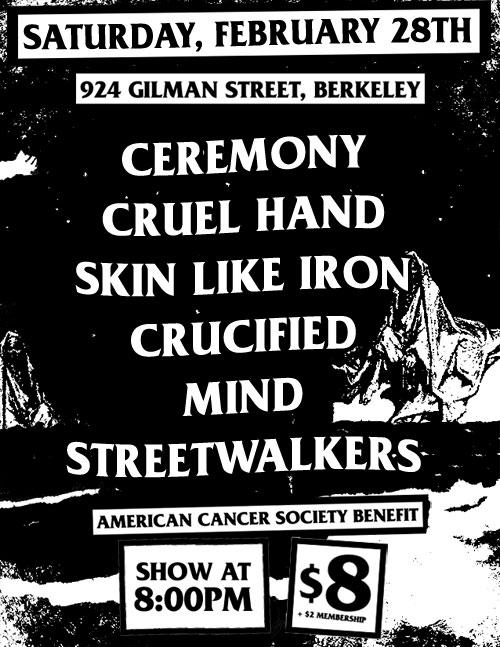 Ceremony-Cruel Hand-Skin Like Iron-Crucified-Mind-Street Walkers @ Berkeley CA 2-28-09