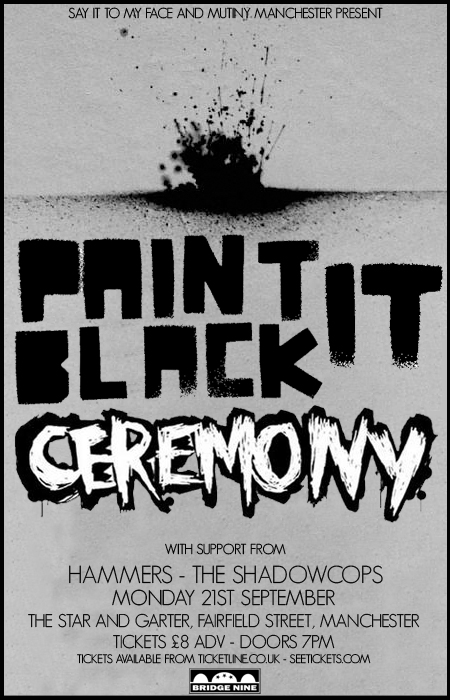 Paint It Black-Ceremony-Hammers-The Shadow Cops @ Manchester England 9-21-09