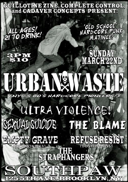 Urban Waste-Ultra Violence-Sexual Suicide-Empty Grave-The Blame-Refuse Resist @ Brooklyn NY 3-22-09