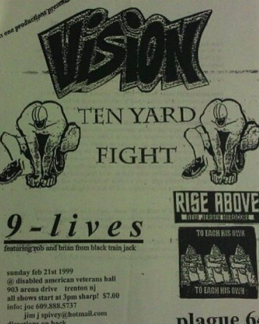 Vision-Ten Yard Fight-Rise Above-To Each His Own-9 Lives @ Trenton NJ 2-21-99