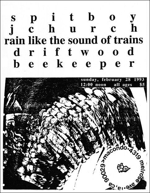 Spitboy-J Church-Rain Like The Sound Of Trains-Drift Wood-Bee Keeper @ Los Angeles CA 2-28-93