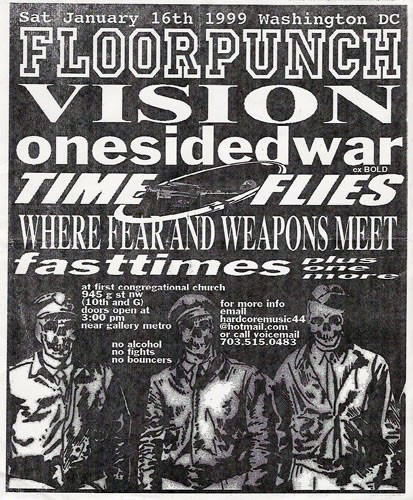 Floorpunch-Vision-One Sided War-Time Flies-Where Fear & Weapons Meet-Fast Times @ Washington DC 1-16-99