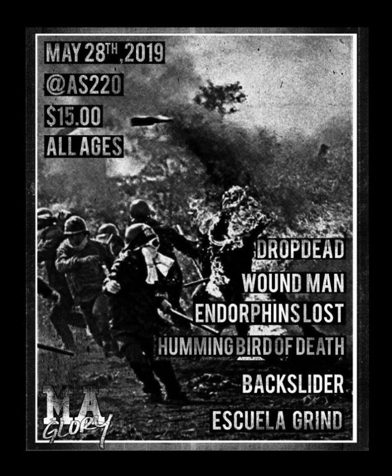 DropDead-Wound Man-Endorphins Lost-Humming Bird Of Death-Back Slider-Escuela Grind @ Providence RI 5-28-19