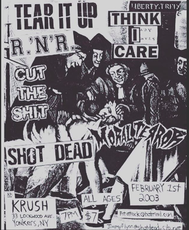 Tear It Up-Think I Care- R N R-Cut The Shit-Shot Dead @ Yonkers NY 2-1-03