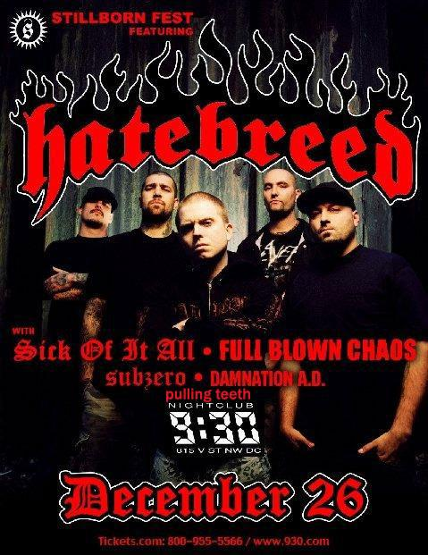 Hatebreed-Sick Of It All-Full Blown Chaos-Sub Zero-Damnation AD @ Washington DC 12-26-06
