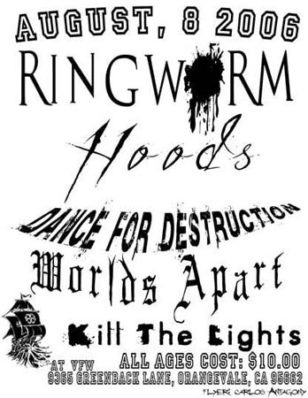 Ringworm-Hoods-Dance For Destruction-Worlds Apart-Kill The Lights @ Orangevale CA 8-8-06