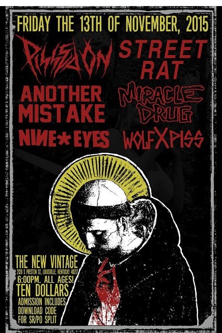 Pissed On-Street Rat-Another Mistake-Miracle Drug-Nine Eyes-Wolf Piss @ Louisville KY 11-13-15
