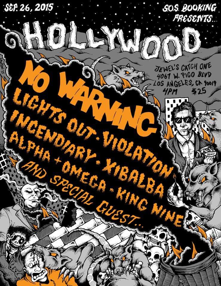 No Warning-Lights Out-Violation-Incendiary-Xibalba-Alpha & Omega-King Nine @ Los Angeles CA 9-26-15