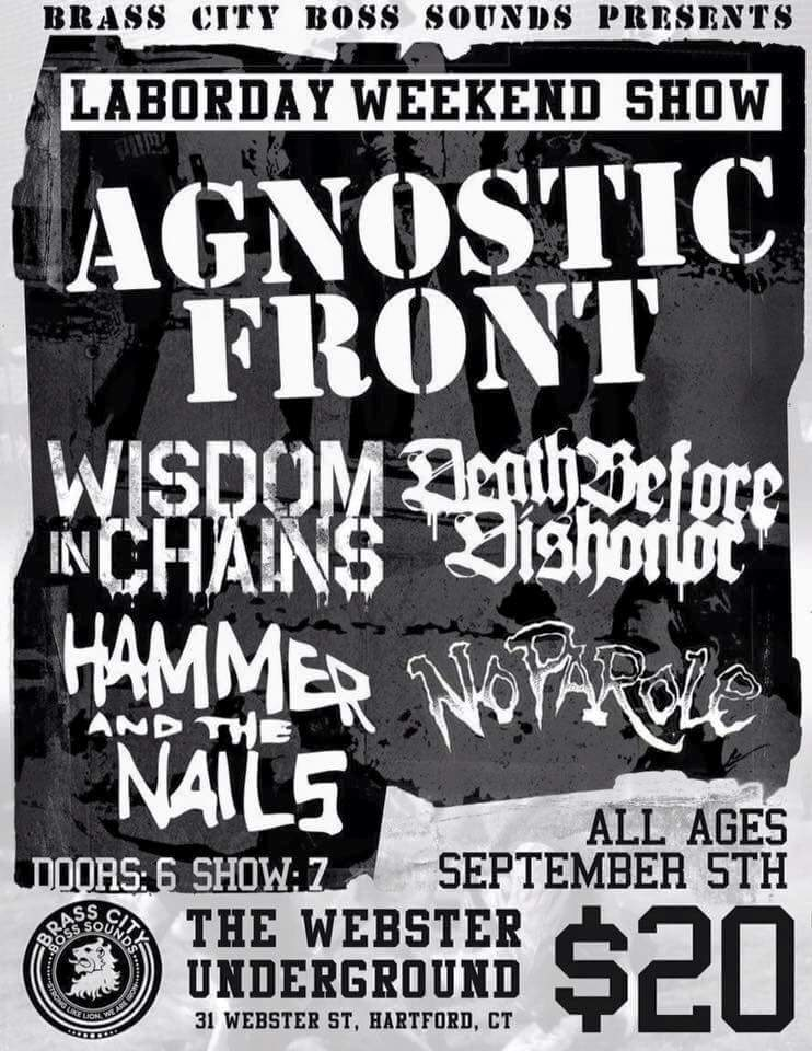 Agnostic Front-Wisdom In Chains-Death Before Dishonor-Hammer & The Nails-No Parole @ Hartford CT 9-5-15