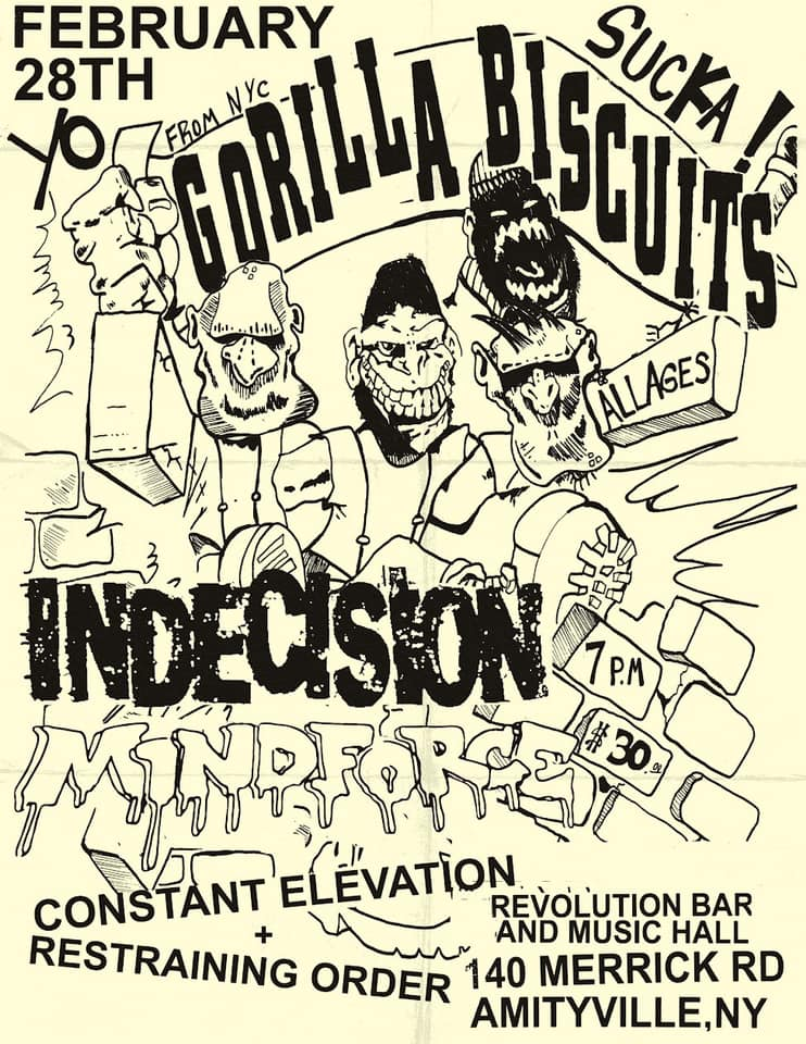 Gorilla Biscuits-Indecision-Mind Force-Constant Elevation-Restraining Order @ Amityville NY 2-28-20