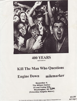 400 Years-Kill The Man Who Questions-Engine Down-Milemarker @ Washington DC 11-4-00