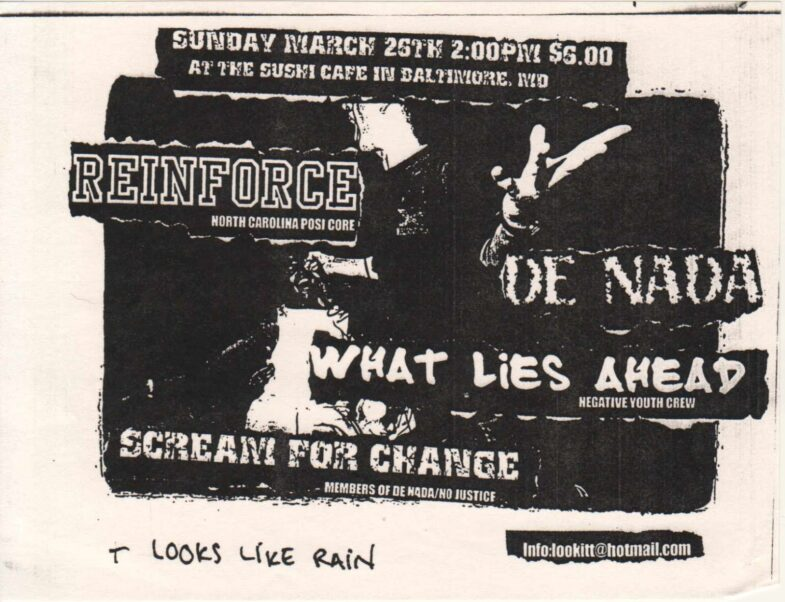 Reinforce-De Nada-What Lies Ahead-Scream For Change @ Baltimore MD 3-25-00