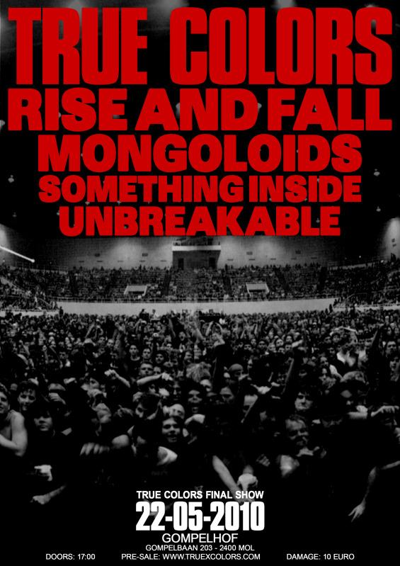 True Colors-Rise & Fall-Mongoloids-Something Inside-Unbreakable @ Gompel Belgium 5-22-10