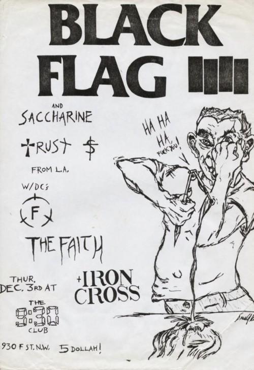 Black Flag-Saccharine Trust-The Faith-Iron Cross Washington DC 12-3-81