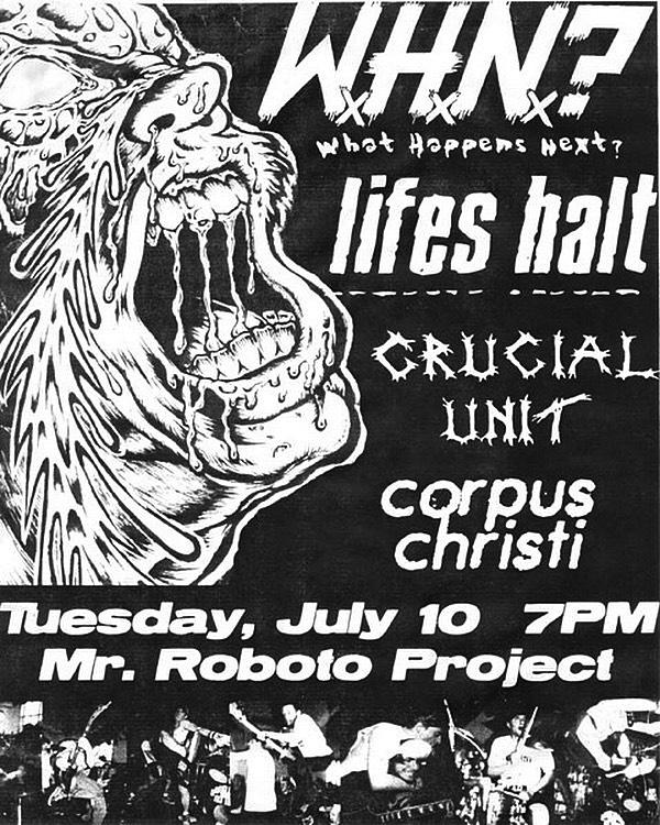 What Happens Next?-Life's Halt-Crucial Unit-Corpus Christi @ Pittsburgh PA 7-10-01